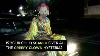 What can parents tell their kids about the creepy clowns?