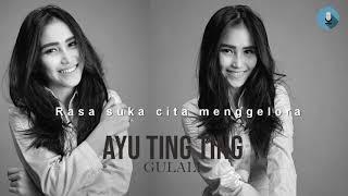 Ayu Ting Ting - GULALI  ( lirik )