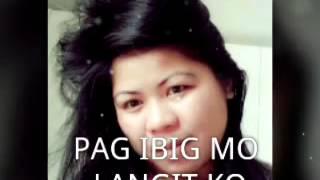 PAG IBIG MO LANGIT KO