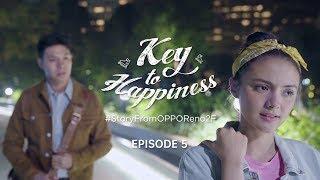 OPPO Reno2 F | KEY TO HAPPINESS  [Eps 5]
