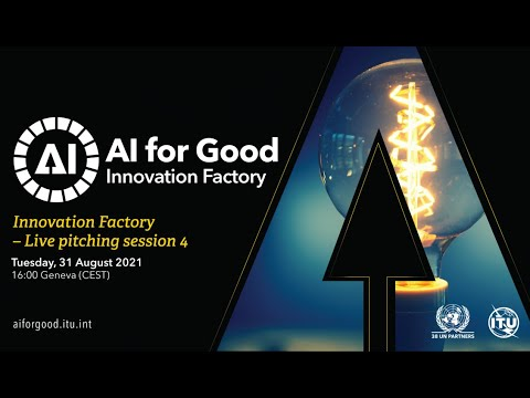 Innovation Factory – Live pitching session 4 | AI FOR GOOD INNOVATION FACTORY
