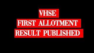 VHSE FIRST ALLOTMENT RESULT PUBLISHED | VHSE ADMISSION 2020