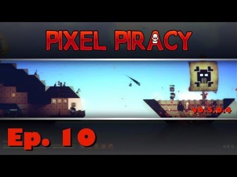 Pixel Piracy - Captain Ahab - Ep. 10 - Legendary Finale!