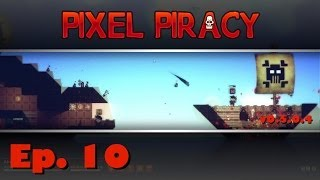 Pixel Piracy - Captain Ahab - Ep. 10 - Legendary Finale!