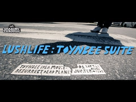 Lushlife (with RJD2)  - Pt. 1, Toynbee Suite  | Shaking Through