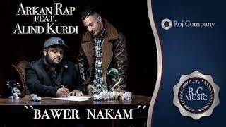 Arkan Rap feat. Alind Kurdi - bawer nakam (OFFICIAL VIDEO) - 2019 - by Roj Company