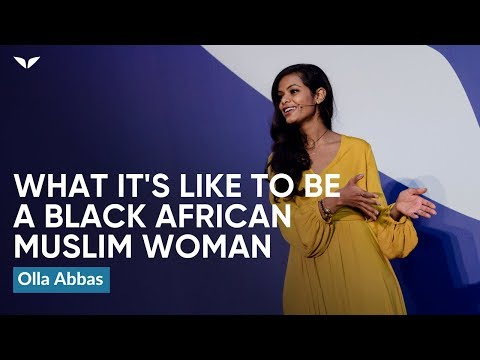 What It's Like To Be A Black, African, Muslim Woman | Olla Abbas