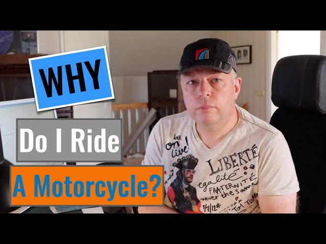 Why Do I Ride a Motorcycle?