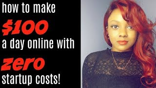 How to Make $100 a Day w No Startup Costs & Free Marketing!