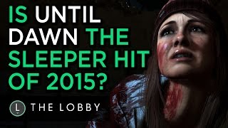 Is Until Dawn the Sleeper Hit of 2015? - The Lobby