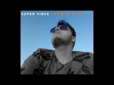 Leon Carter - Super Vibes (Audio)