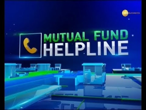 Mutual Fund Helpline: Solve all your mutual fund related queries October 30th, 2018