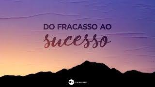 Do Fracasso ao Sucesso - Ap. André | 14/04
