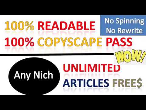 How to write article with Readable, No Spinning, No Rewrite, Copyscape Pass, Unlimited Articles Free