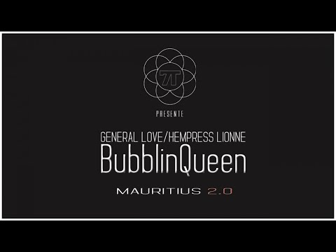 GENERAL LOVE/HEMPRESS LIONNE - Bubblin Queen - Mauritius 2.0 EP#2