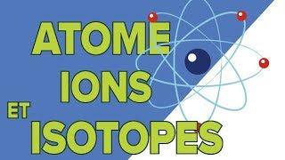 Baixar L'atome (2/2) les Isotopes, les Ions - Seconde