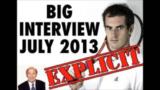 EXPLICIT- Andy Murray Reveals All in crude Interview.  Wins Wimbledon 2013