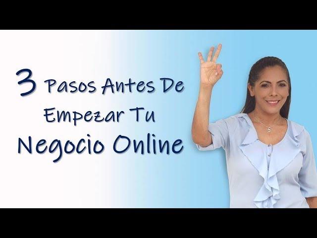 3 PASOS ANTES DE EMPEZAR TU NEGOCIO ONLINE