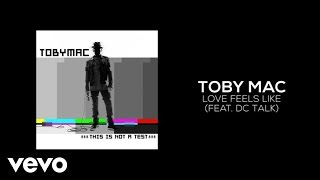 TobyMac - Love Feels Like (Lyric Video) ft. dc Talk