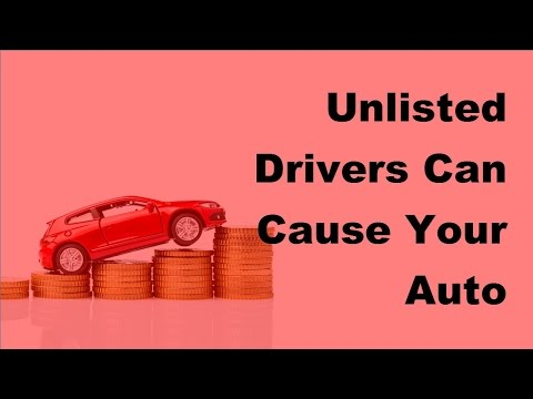 Unlisted Drivers Can Cause Your Auto Insurance Rate to Skyrocket - 2017 Unlisted Drivers for Cars