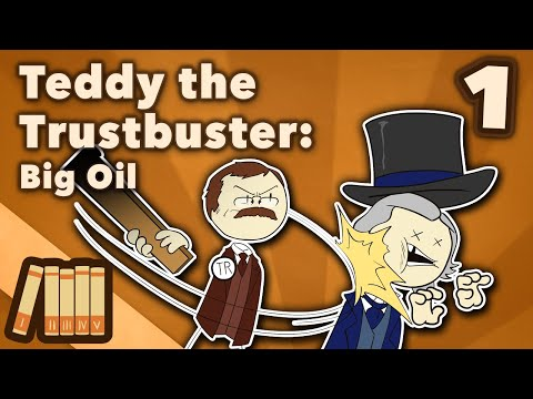 Teddy Roosevelt the Trustbuster - Big Oil - Extra History