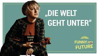 Funny for Future: Shari Litt – Die Welt geht unter