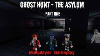 Roblox - Ghost Hunt The Asylum *Part One* @TKK_Gaming