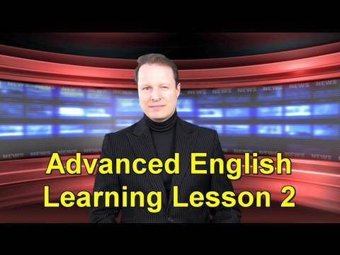 Advanced English Learning Lesson 2-Learn English with Steve Ford -  Parallel 1 - Vocabulary
