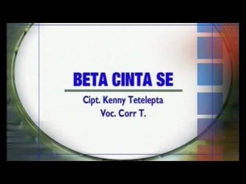 Corr T - Beta Cinta Se (Official Music Video)