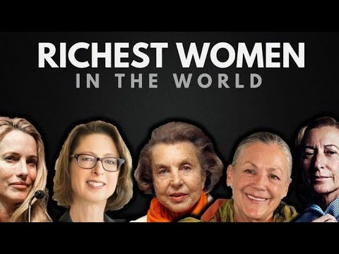 THE TOP 5 RICHEST WOMEN IN THE WORLD 2018