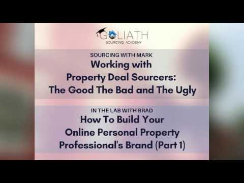 Ep18:Property Deal Sourcers –The Good The Bad & The Ugly; Property Professionals' Online Brand Pt1