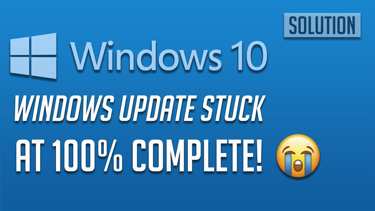 Windows 10 Update Stuck at 100% Complete - [4 Solutions] 2019 - YouTube