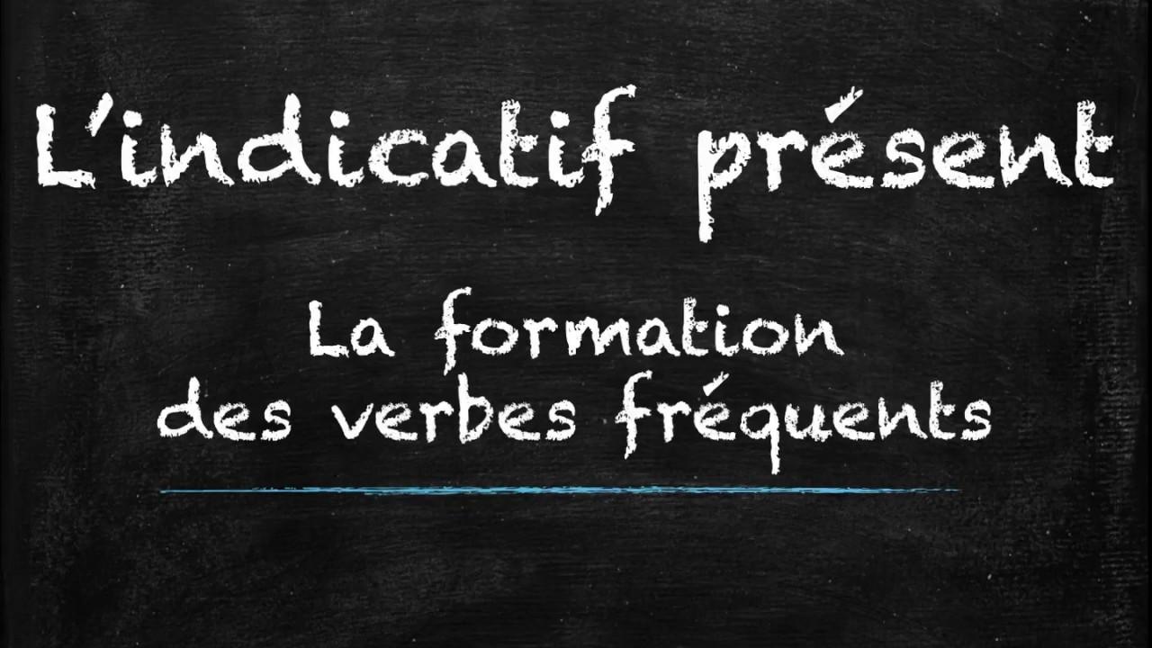 L Indicatif Present Conjugaison Francaise Les Verbes Les Plus Frequents Youtube