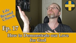 How to Demonstrate our Love for God