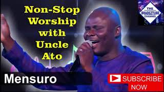 Uncle Ato - Non Stop Powerful Worship songs 🎵