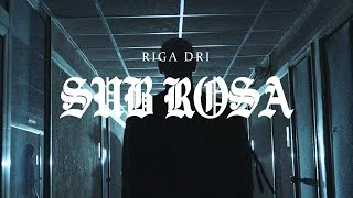 Riga Dri  -  Sub Rosa (Official Video)