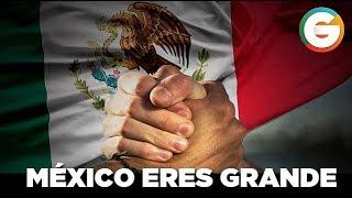 MEXICO ERES GRANDE #FuerteMéxico #FuerzaMéxico