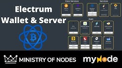 09 - myNode series - Using Electrum with Electrum Server