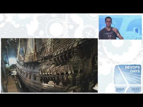 devopsdays MSP 2017 - Pete Cheslock -17th Century Shipbuilding & Your Failed Software Project