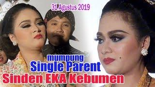Download Mp3 Sinden Eka Kebumen Mumpung Single Parent - 31 Agustus 2019