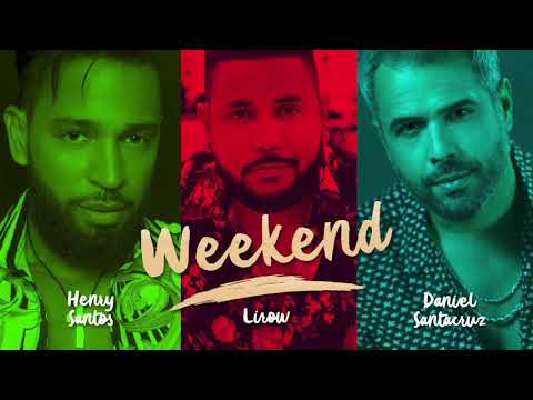 Henry Santos, Lirow, Daniel Santacruz – Weekend (Official Audio Video) | New Music