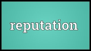 Reputation Meaning