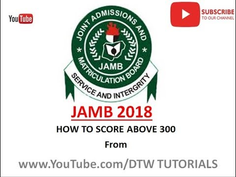 JAMB 2018 | How to Score Above 300 in Jamb