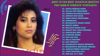 MARIAM BELLINA -  FULL ALBUM TERBAIK NOSTALGIA BEST OF THE BEST ALBUM UNTUK SEBUAH NAMA