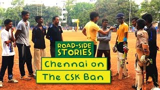 Road Side Stories - Chennai on the CSK ban | Put Chutney