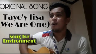 TAYO'Y IISA (WE ARE ONE)-ORIGINAL Composition (my sister and I)