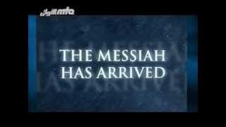 The Messiah has arrived (Islam Ahmadiyya )