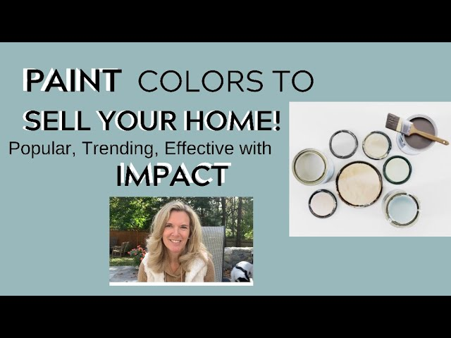 Paint Colors that SELL your home! Effective and trending colors that IMPACT the sale of your home!