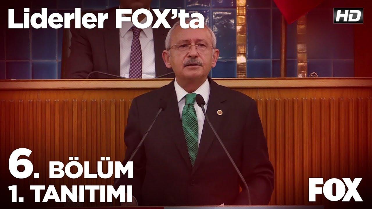 Liderler FOX'ta 6. Bölüm 1. Tanıtımı