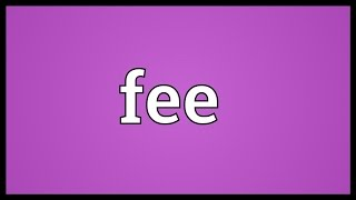 Fee Meaning